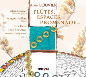 CD ALAIN LOUVIER. Flûtes, espaces, promenade…